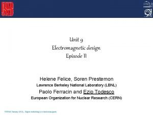 Unit 9 Electromagnetic design Episode II Helene Felice