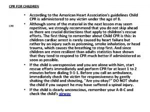 CPR FOR CHILDREN CPR According to the American