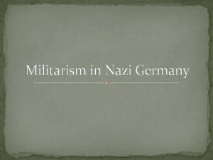 Militarism in Nazi Germany The intelligence of the