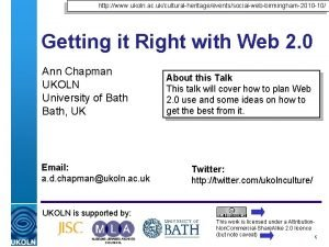 http www ukoln ac ukculturalheritageeventssocialwebbirmingham2010 10 Getting it