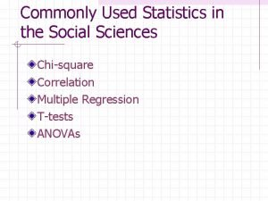 Commonly Used Statistics in the Social Sciences Chisquare