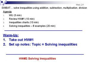 Wed 21 SWBAT solve inequalities using addition subtraction