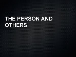 THE PERSON AND OTHERS THE PERSON AND OTHERS