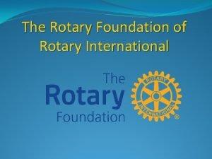 The Rotary Foundation of Rotary International RI Mission