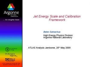 Jet Energy Scale and Calibration Framework Belen Salvachua