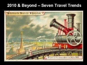 2010 Beyond Seven Travel Trends 2010 Beyond Seven