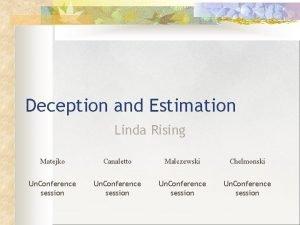 Deception and Estimation Linda Rising Matejko Canaletto Malczewski