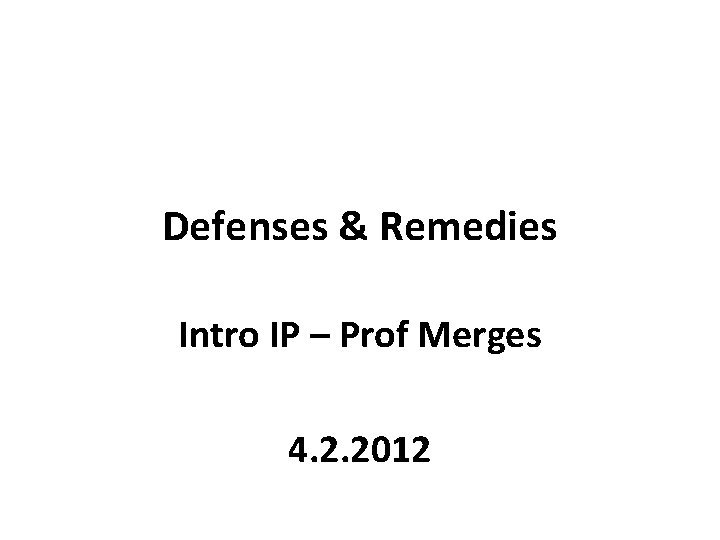 Defenses Remedies Intro IP Prof Merges 4 2