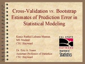 CrossValidation vs Bootstrap Estimates of Prediction Error in