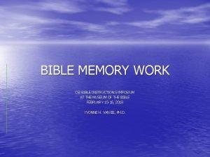BIBLE MEMORY WORK CSI BIBLE INSTRUCTION SYMPOSIUM AT
