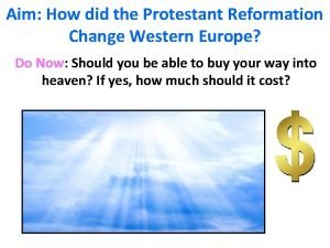 Aim How did the Protestant Reformation Change Western
