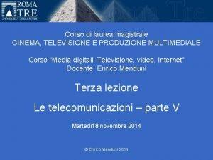 Universit Roma Tre Corso di laurea magistrale CINEMA
