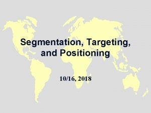Segmentation Targeting and Positioning 1016 2018 Concepts Concerning
