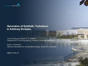 Generation of Synthetic Turbulence in Arbitrary Domains Lasse