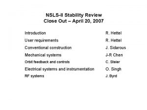 NSLSII Stability Review Close Out April 20 2007