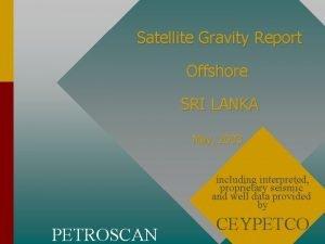 Satellite Gravity Report Offshore SRI LANKA May 2003