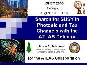 ICHEP 2016 Chicago IL August 3 10 2016