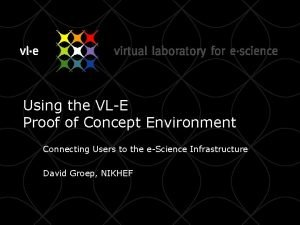 Using the VLE Proof of Concept Environment Connecting