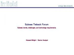 energy data analysts Subsea Tieback Forum Subsea trends