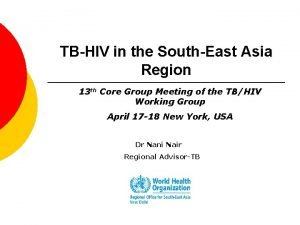 TBHIV in the SouthEast Asia Region 13 th