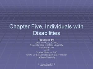 Chapter Five Individuals with Disabilities Presented by Cathy