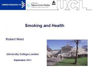 Smoking and Health Robert West University College London