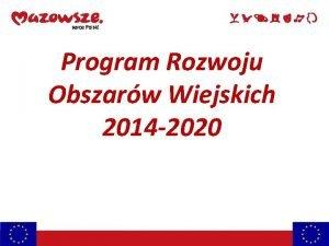 Program Rozwoju Obszarw Wiejskich 2014 2020 PODSTAWA PRAWNA