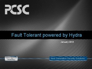 Fault Tolerant powered by Hydra January 2013 Next