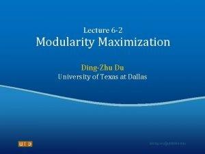 Lecture 6 2 Modularity Maximization DingZhu Du University