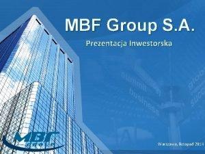 MBF Group S A Prezentacja Inwestorska Warszawa listopad