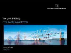 Insights briefing The Lobbying Act 2016 Natasha Durkin