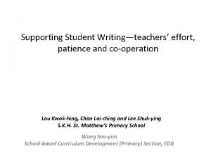 Supporting Student Writingteachers effort patience and cooperation Lau
