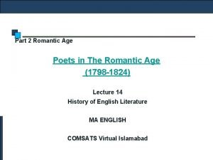 Part 2 Romantic Age Poets in The Romantic
