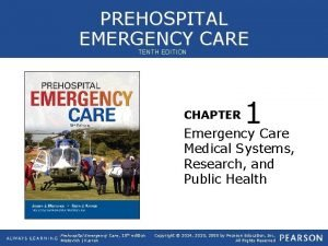 PREHOSPITAL EMERGENCY CARE TENTH EDITION 1 Emergency Care