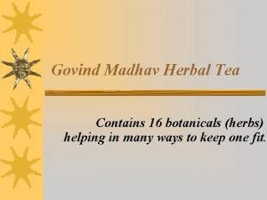 Govind Madhav Herbal Tea Contains 16 botanicals herbs