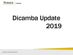 Extension Dicamba Update 2019 purdue eduextension Extension OISC