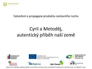 Vytvoen a propagace produktu cestovnho ruchu Cyril a