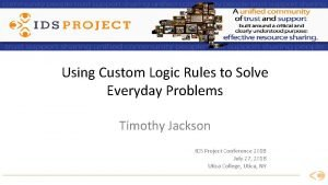 Using Custom Logic Rules to Solve Everyday Problems