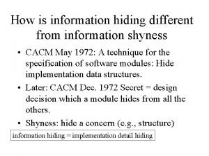 How is information hiding different from information shyness