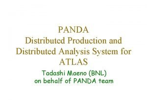 PANDA Distributed Production and Distributed Analysis System for