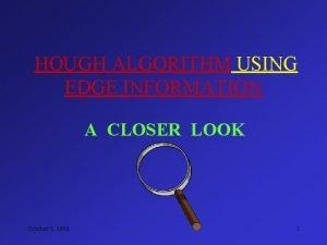 HOUGH ALGORITHM USING EDGE INFORMATION A CLOSER LOOK
