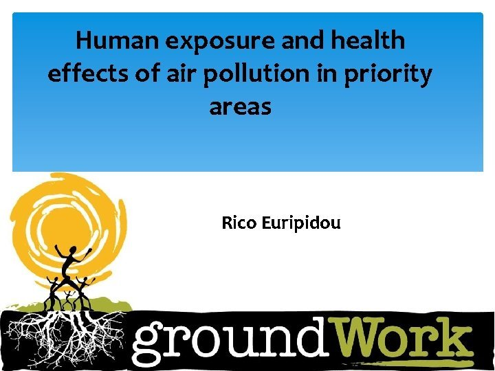 Human exposure and health effects of air pollution