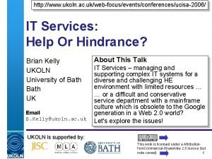 http www ukoln ac ukwebfocuseventsconferencesucisa2006 IT Services Help