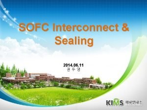 SOFC Interconnect Sealing 2014 06 11 Introduction Interconnect