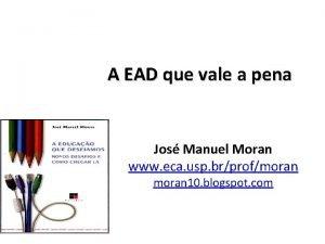 A EAD que vale a pena Jos Manuel