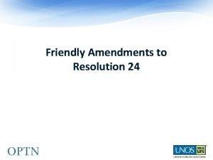 Friendly Amendments to Resolution 24 Friendly Amendment 1