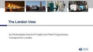 Heading The London View Ian Wainwright Head of