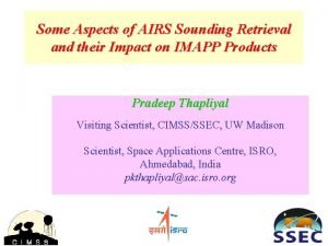 Some Aspects of AIRS Sounding Retrieval and their