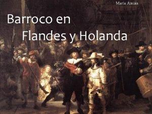 Mara Amin Barroco en Flandes y Holanda Barroco