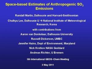 Spacebased Estimates of Anthropogenic SO 2 Emissions Randall